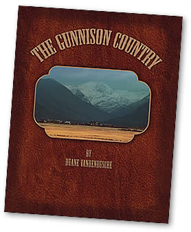 The Gunnison Country by Duane Vandenbusche